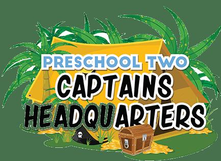 preschool two - captains headquarters